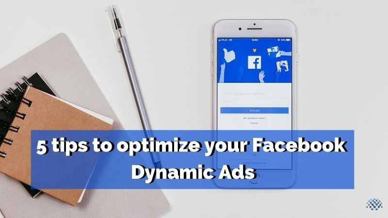 5-tips-to-optimize-your-facebook-dynamic-ads